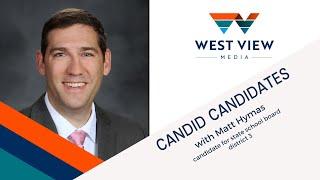 Candid Candidates: Matt Hymas