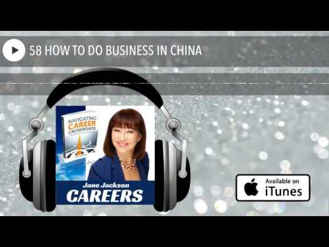58 HOW TO DO BUSINESS IN CHINA