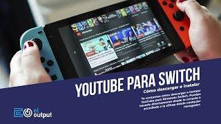 Cómo instalar YouTube en la Nintendo Switch