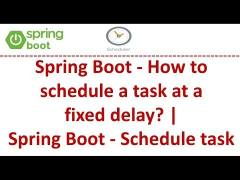 spring-boot---how-to-schedule-a-task-at-a-fixed-delay?-|-spring-boot---schedule-task