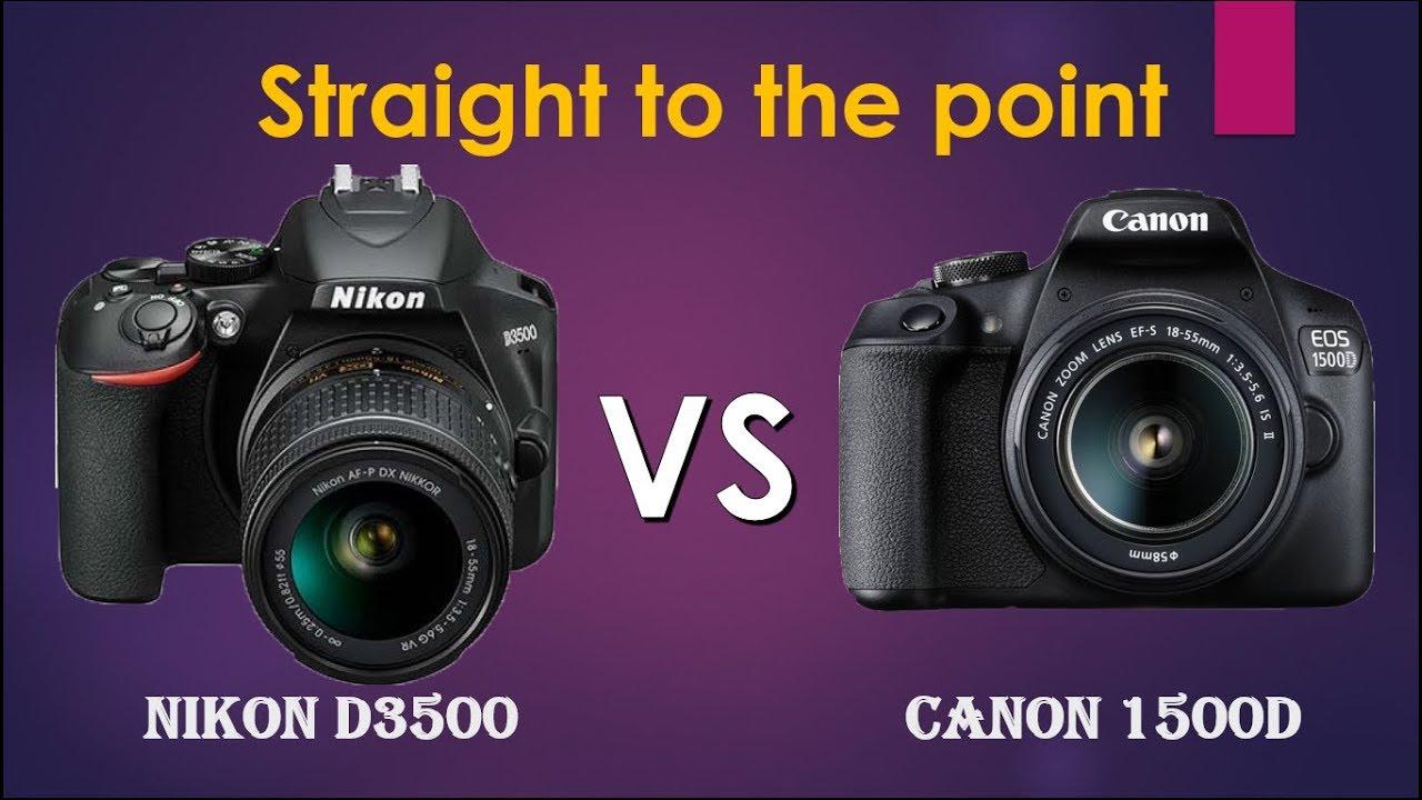 Nikon D3500 vs Canon 1500D | Canon 1500D vs Nikon D 3500 |