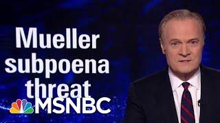 Baixar Lawrence On Robert Mueller Subpoena Threat   The Last Word   MSNBC