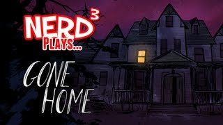 Nerd³ Plays...  Gone Home