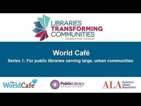 Libraries Transforming Communities: World Café