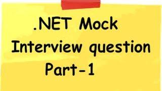 Part 1 of .NET Mock Interview