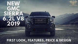 NEW GMC SIERRA 6.2L V8 2019 FIRST LOOK | 2019 GMC SIERRA Price