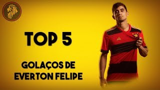 TOP 5 | GOLAÇOS DE EVERTON FELIPE