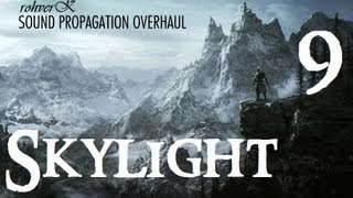 Skylight 9 (Skyrim Mod Preview) : Sound Propagation and Footsteps Sounds Overhaul