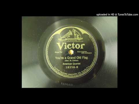 You're a grand old flag (George M. Cohan); American Quartet (Billy Murray); Recorded 1917