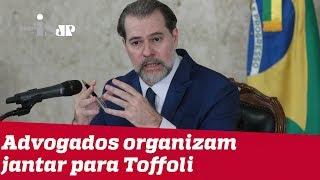 Advogados organizam jantar para Toffoli