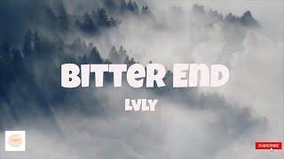 Bitter End (aftermath) - Lvly | Lyrics
