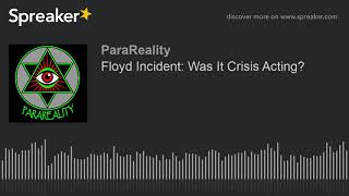 Floyd Incident: Was It Crisis Acting?