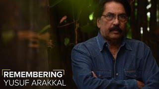 Remembering Yusuf Arakkal