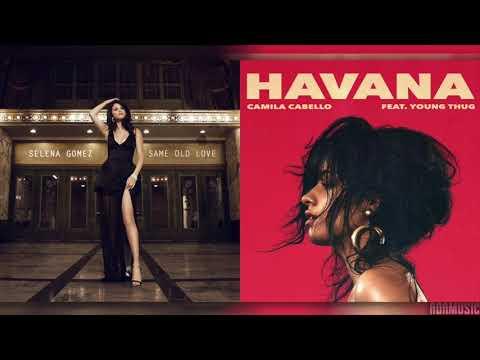 Same Old Havana  Mashup of Selena GomezCamila Cabello