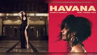 """""""Same Old Havana"""" - Mashup of Selena Gomez/Camila Cabello"""