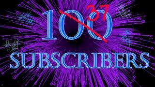 100 SUBSCRIBER MILESTONE!!!!