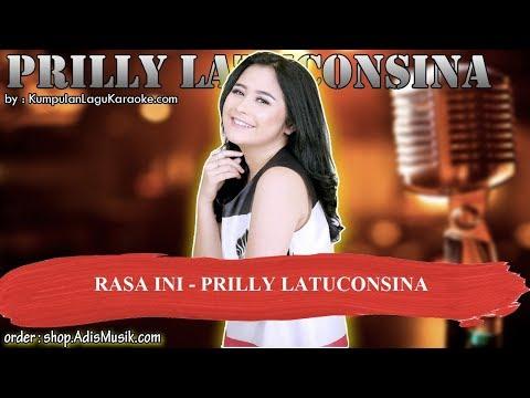 RASA INI -  PRILLY LATUCONSINA Karaoke