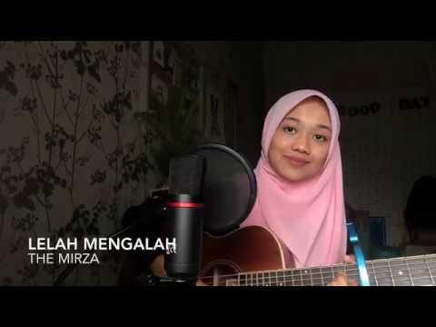 Chords For Lelah Mengalah The Mirza Cover