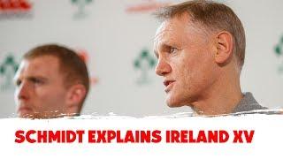 Joe Schmidt explains his Ireland picks for the Italy clash
