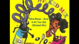 Afro Rican - Give It All You Got (Wicked Mix)