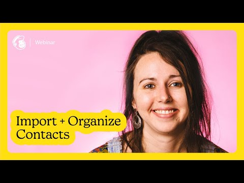 How to Import + Organize Contacts