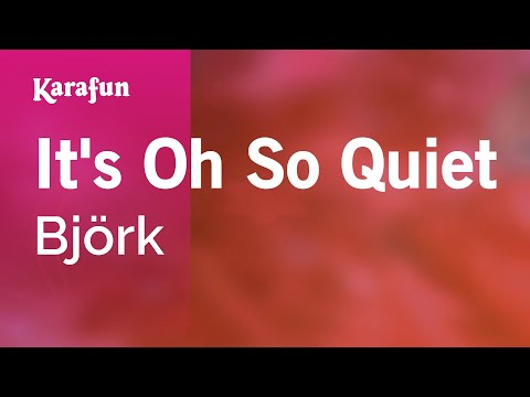 Karaoke It's Oh So Quiet - Björk *