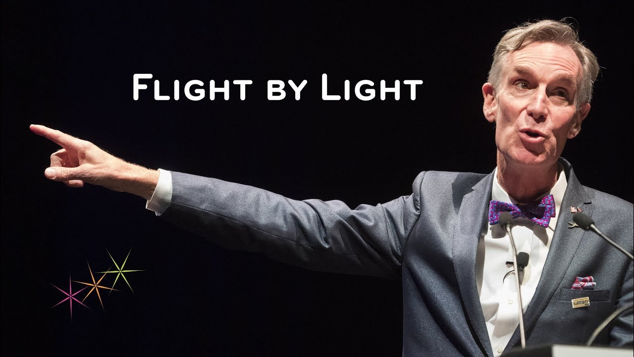 BILL NYE - FLIGHT BY LIGHT