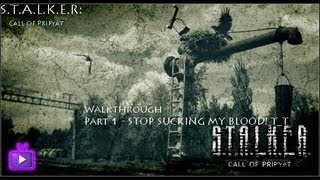 STOP SUCKING MY BLOOD! - Stalker C.O.P Walkthrough PART 1