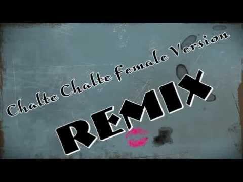 Chalte Chalte Female Version