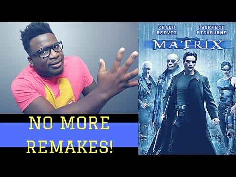 THE MATRIX REBOOT/REMAKE (WHY ENOUGH IS ENOUGH!)