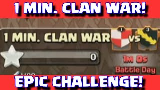 Clash Of Clans ONE MINUTE CLAN WAR! | NEW 1-MINUTE CLAN WAR CHALLENGE!