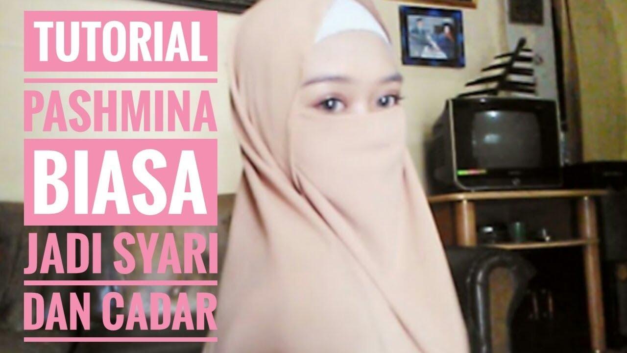 Tutorial Hijab Pashmina Biasa Jadi Syari Dan Cadar Maya Ems Youtube