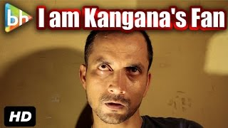 "I Am Big Fan Of ""Kangana Ranaut': Deepak Dobriyal"