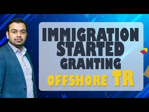 INFORMATION || GOOD NEWS || IMMIGRATION STARTED GRANTING OFFSHORE TR