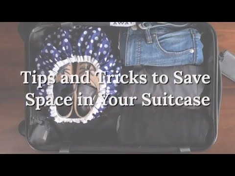 Tips and Tricks to Save Space in Your Suitcase