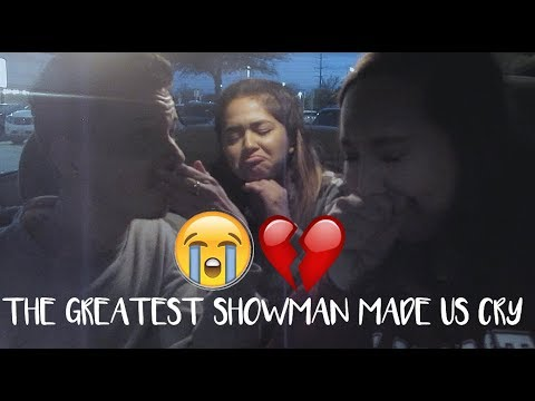 THE GREATEST SHOWMAN MADE US CRY!