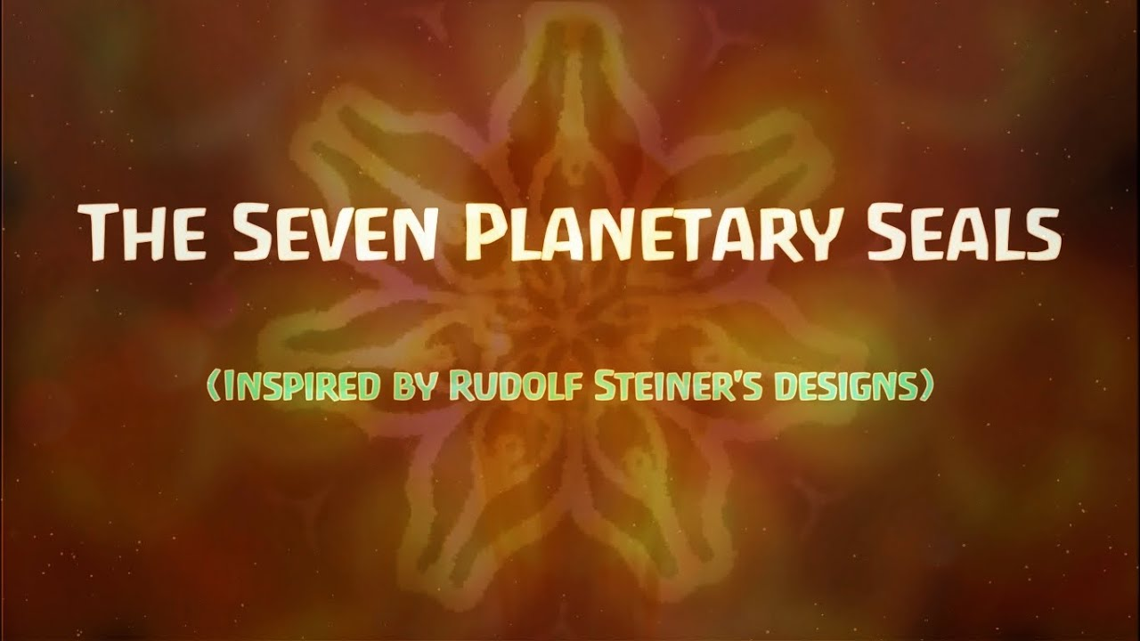 The Seven Planetary Seals - Inspired by Dr Rudolf Steiner's original  designs (2014)