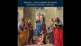 Giovanni Palestrina - Missa Confitebor tibi Domine & other works - Yale Schola Cantorum, David Hill