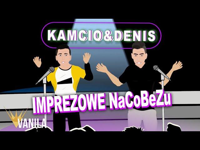 Kamcio & Denis - Imprezowe NaCoBeZu (Oficjalny teledysk)