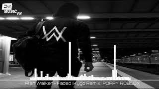 Alan Walker - Faded (Kygo Remix) Poppy Roblox