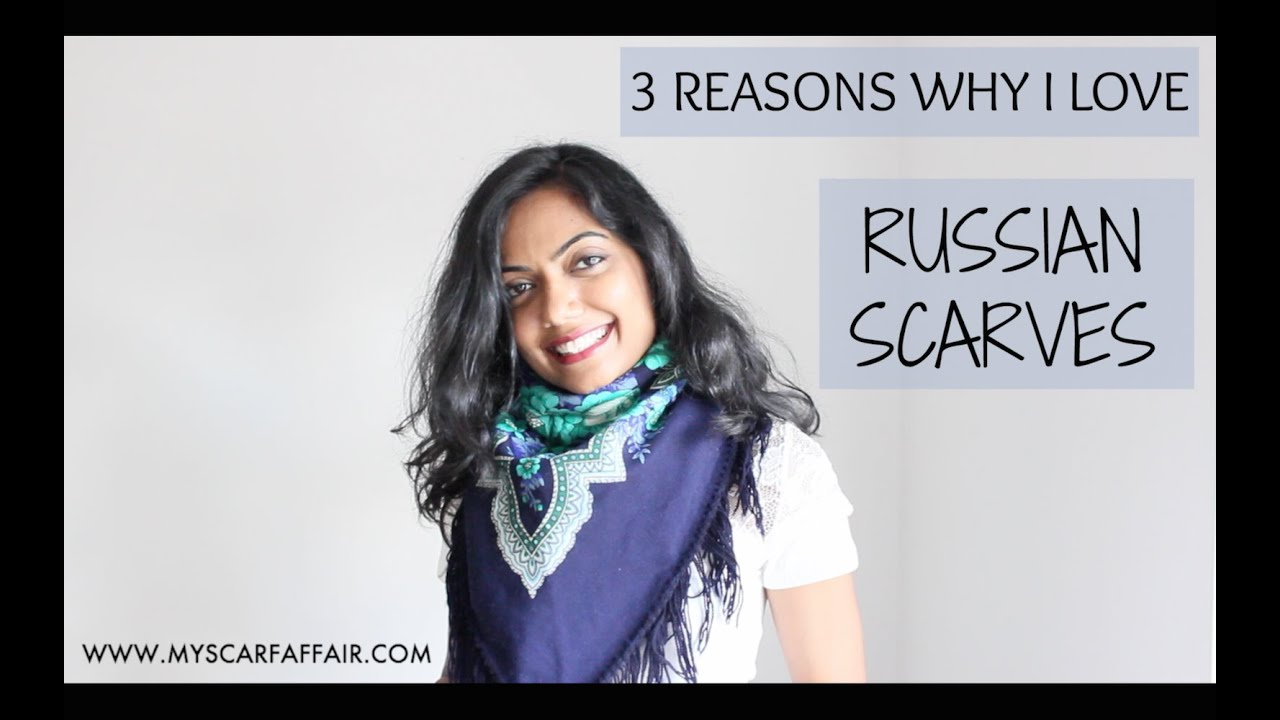 3 Reasons To Love Russian Scarves - YouTube