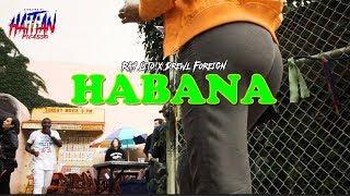 Forever Foreign Rah Lito X Drewl Foreign - Habanas | Dir. By @HaitianPicasso