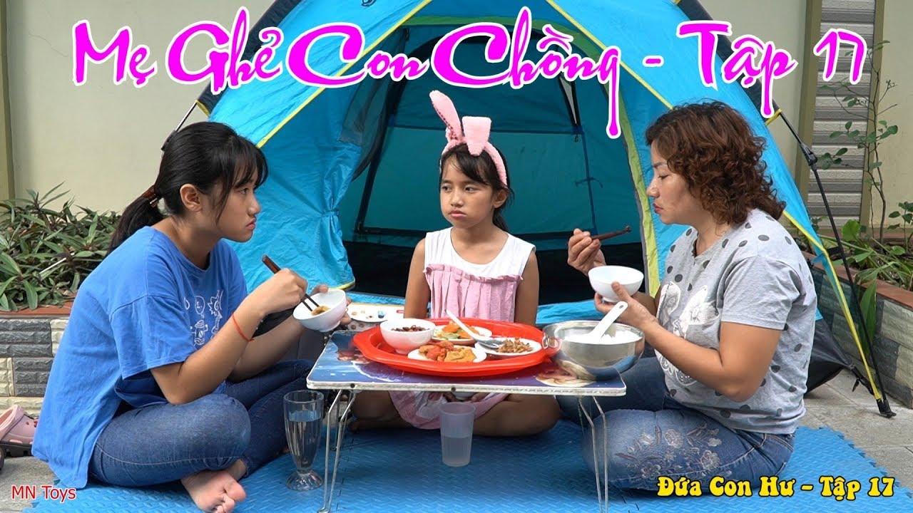 Mẹ Ghẻ Con Chồng - Đứa Con Hư | Tập 17 - Bữa Cơm Đạm Bạc Mẹ Nấu - MN Toys
