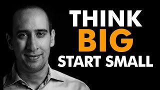 Think big but start small - Ask Evan