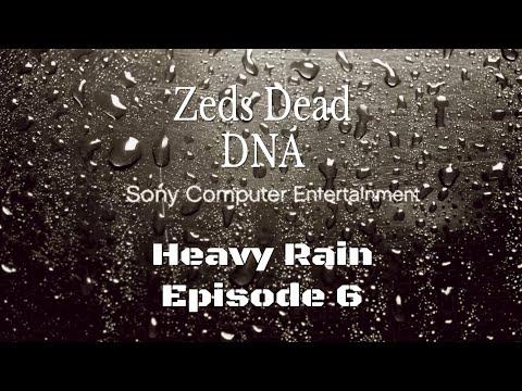 Heavy Rain | Episode 6 | Zeds Dead - DNA
