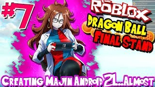CREATING MAJIN ANDROID 21 IN ROBLOX! | Roblox: Dragon Ball Final Stand (Majin) - Episode 7
