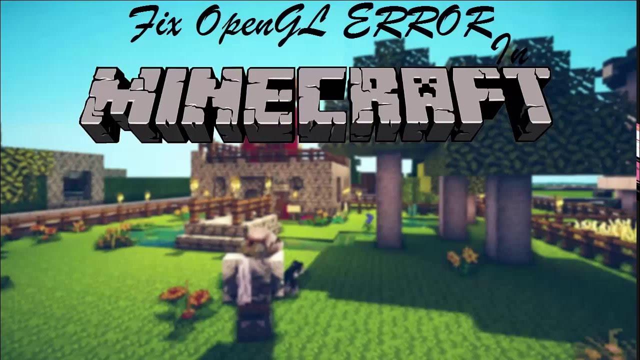 How To Fix Opengl Error In Minecraft