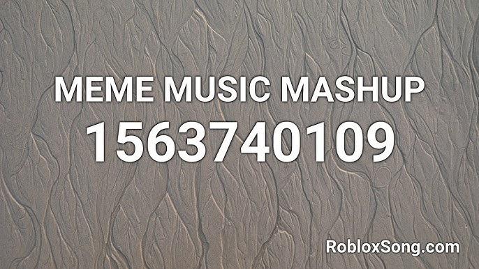 Meme Music Mashup Roblox Id Music Code Youtube