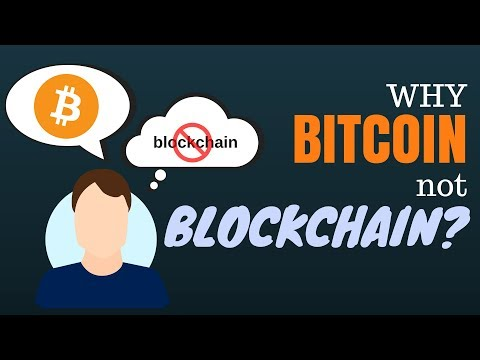 Why Bitcoin but not Blockchain?