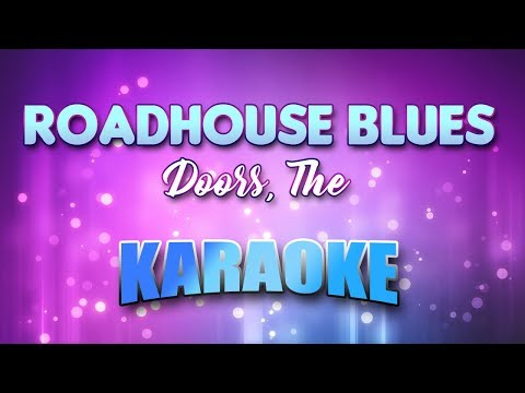 Doors, The - Roadhouse Blues (Karaoke & Lyrics)